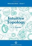 Intuitive Topology (Mathematical World, Vol 4)