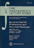 Quantum Control Mathematical and Numerical Challenges  CRM Workshop, October 6-11, 2002, Mon...