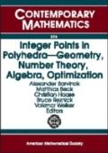 Integer Points In Polyhedra Geometry, Number Theory, Algebra, Optimization Proceedings Of An...