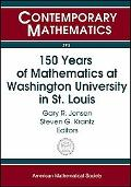 150 Years of Mathematics at Washington University in St. Louis Sesquicentennial of Mathematics at Washington University, October 3-5, 2003, Washington University in St. Louis, St Louis, Missouri
