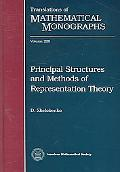 Principal Structures And Methods of Representation Theory