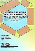Harmonic Analysis, the Trace Formula, and Shimura Varieties Proceedings of the Clay Mathemat...