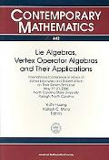 Lie Algebras, Vertex Operator Algebras and Their Applications (Contemporary Mathematics)