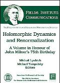 Holomorphic Dynamics and Renormalization (Fields Institute Communications)