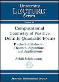 Computational Geometry of Positive Definite Quadratic Forms (University Lecture Series)