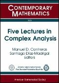 Five Lectures in Complex Analysis : Second Winter School on Complex Analysis and Operator Th...