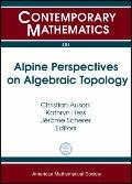 Alpine Perspectives on Algebraic Topology: Third Arolla Conference on Algebraic Topology Aug...