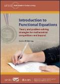 Introduction to Functional Equations : Theory and Problem-Solving Strategies for Mathematica...