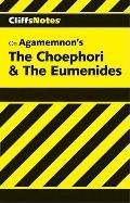 CliffsNotes Aeschylus' Agamemnon, The Choephori &The Eumenides