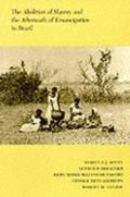 Abolition of Slavery and the Aftermath of Emancipation in Brazil