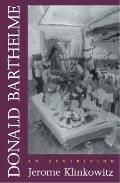 Donald Barthelme An Exhibition