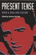 Present Tense Rock & Roll and Culture