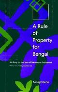 Rule of Property for Bengal An Essay on the Idea of Permanent Settlement