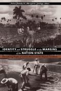 Identity and Struggle at the Margins of the Nation-State The Laboring Peoples of Central Ame...