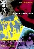 My Dangerous Desires A Queer Girl Dreaming Her Way Home