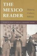 Mexico Reader History, Culture, Politics