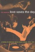 Love Saves the Day A History of American Dance Music Culture, 1970-1979