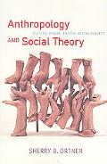 Anthropology And Social Theory Culture, Power, And the Acting Subject