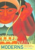 Native Moderns American Indian Painting, 1940-1960