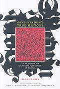 Hans Staden's True History: An Account of Cannibal Captivity in Brazil