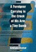 Foreigner Carrying in the Crook of His Arm a Tiny Bomb