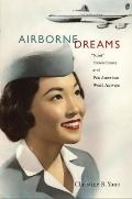 Airborne Dreams : Nisei Stewardesses and Pan American World Airways