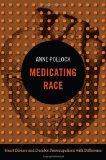 Medicating Race : Heart Disease and Durable Preoccupations with Difference