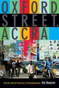 Oxford Street, Accra : Street Life and the Itineraries of Transnationalism