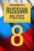 Developments in Russian Politics 8