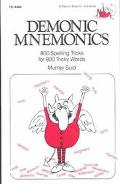 Demonic Mnemonics Eight Hundred Spelling Tricks for Eight Hundred Tricky Words