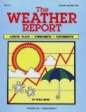 The Weather Report: Lesson Plans, Worksheets, and Experiments