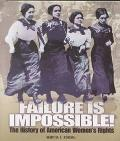 Failure Is Impossible! The History of American Women's Rights