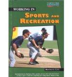 Working in Sports and Recreation (Exploring Careers)