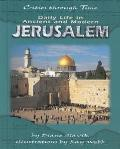 Daily Life in Ancient and Modern Jerusalem