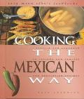 Cooking the Mexican Way Revised and Expanded to Include New Low-Fat and Vegetarian Recipes