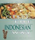 Cooking the Indonesian Way Includes Low-Fat and Vegetarian Recipes