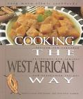 Cooking the West African Way Revised and Expanded to Include New Low-Fat and Vegetarian Recipes