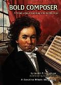 Bold Composer A Story About Ludwig Van Beethoven