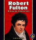 Robert Fulton A Life of Innovation