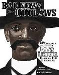 Bad News for Outlaws: The Remarkable Life of Bass Reeves, Deputy U.S. Marshall