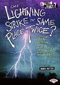 Can Lightning Strike the Same Place Twice?: And Other Questions About Earth, Weather, and th...