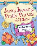 Jazzy Jewelry, Pretty Purses, and More!