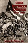 Cuba between Empires, 1878-1902