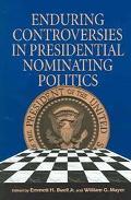 Enduring Controversies in Presidential Nominating Politics