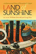 Land of Sunshine An Environmental History of Metropolitan Los Angeles