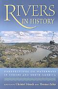 Rivers in History: Perspectives on Waterways in Europe and North America