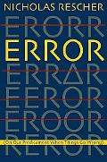 Error: (On Our Predicament When Things Go Wrong )