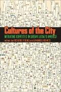 Cultures of the City : Mediating Identities in Urban Latin/o America