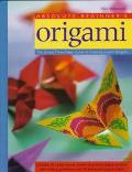 Absolute Beginner's Origami The Simple Three-Stage Guide to Creating Expert Origami
