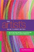 Artist's Guide to Grant Writing : How to Find Funds and Write Foolproof Proposals for the Vi...